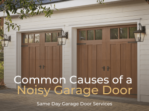 Common Causes of a Noisy Garage Door